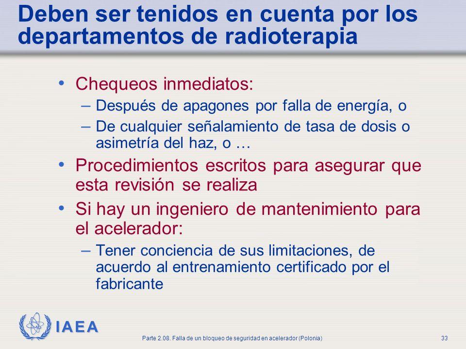 IAEA Parte 2.08. Falla de un bloqueo de seguridad en acelerador (Polonia)33 Deben ser tenidos en cuenta por los departamentos de radioterapia Chequeos