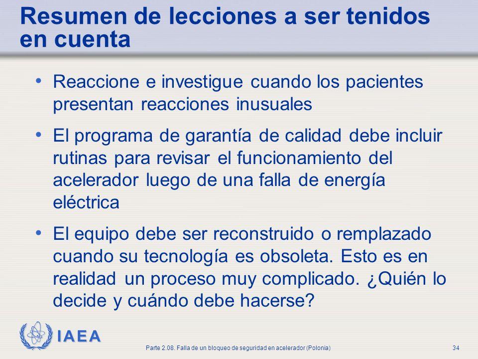 IAEA Parte 2.08. Falla de un bloqueo de seguridad en acelerador (Polonia)34 Resumen de lecciones a ser tenidos en cuenta Reaccione e investigue cuando