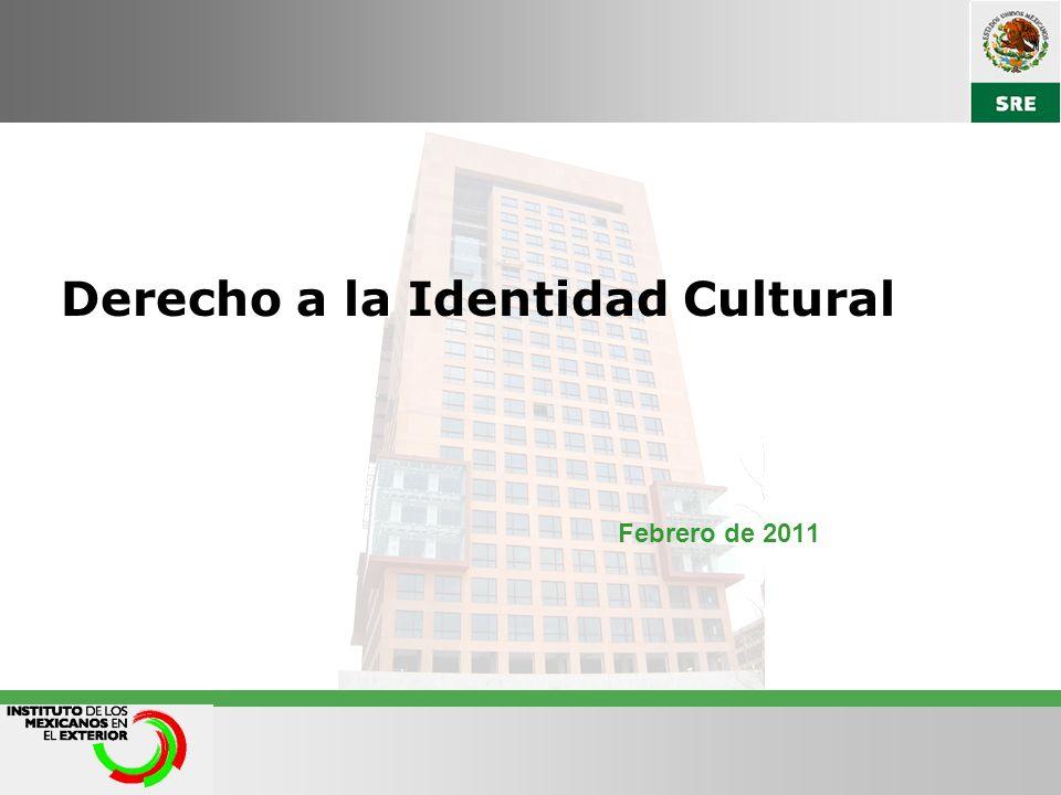 Febrero de 2011 Derecho a la Identidad Cultural