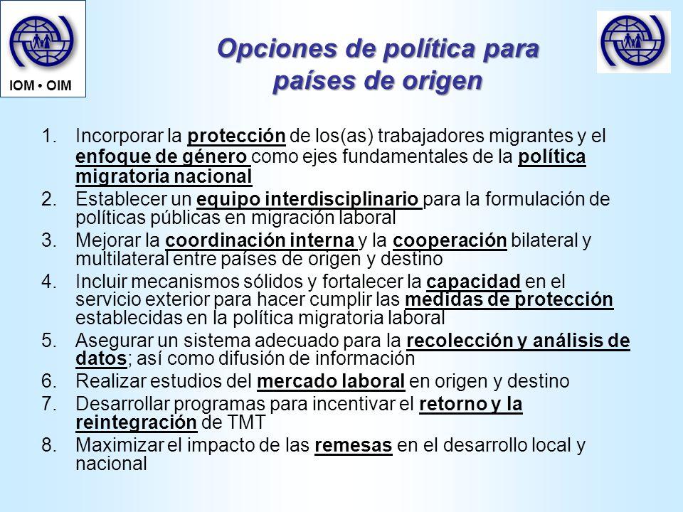Opciones de política para países de origen 1.Incorporar la protección de los(as) trabajadores migrantes y el enfoque de género como ejes fundamentales