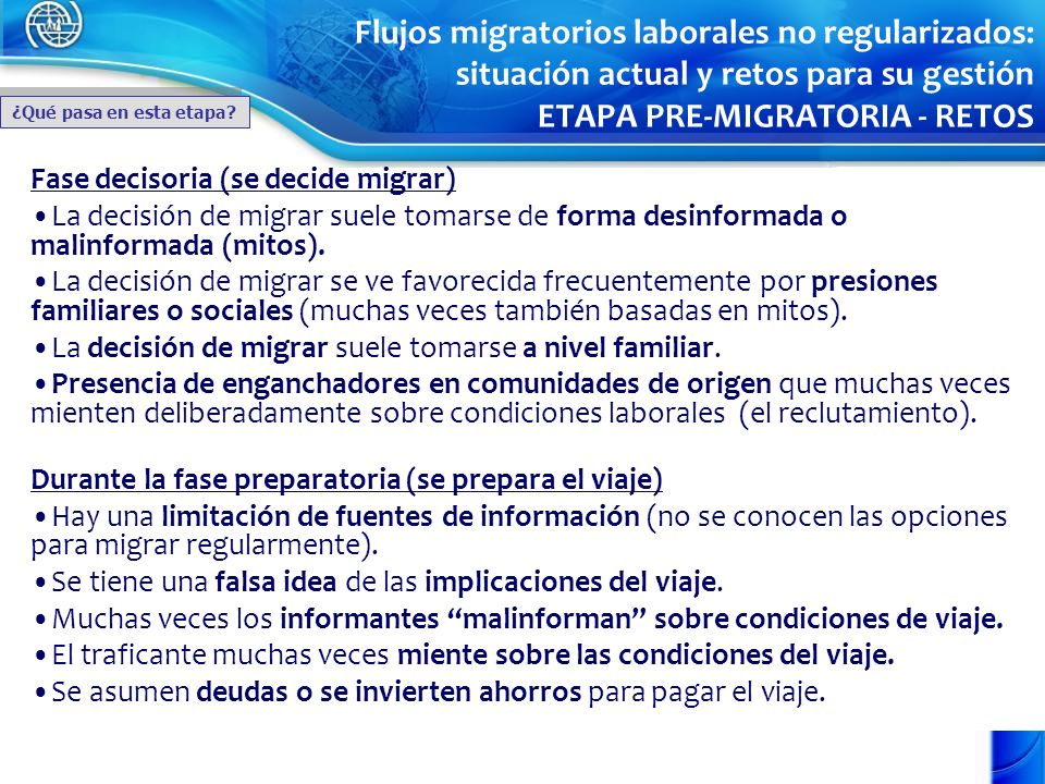 Fase decisoria (se decide migrar) La decisión de migrar suele tomarse de forma desinformada o malinformada (mitos). La decisión de migrar se ve favore