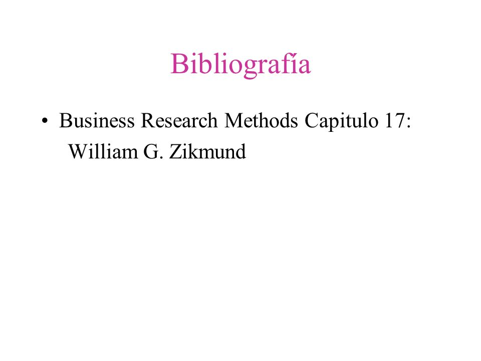 Bibliografía Business Research Methods Capitulo 17: William G. Zikmund