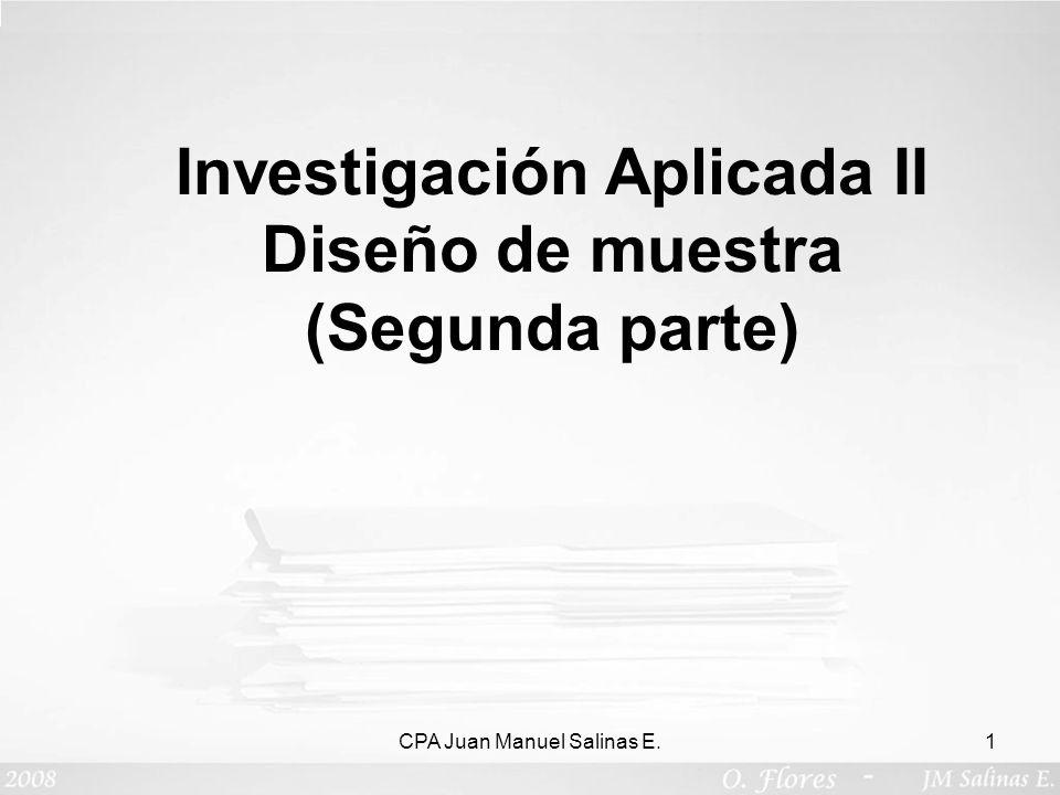 CPA Juan Manuel Salinas E.1 Investigación Aplicada II Diseño de muestra (Segunda parte)