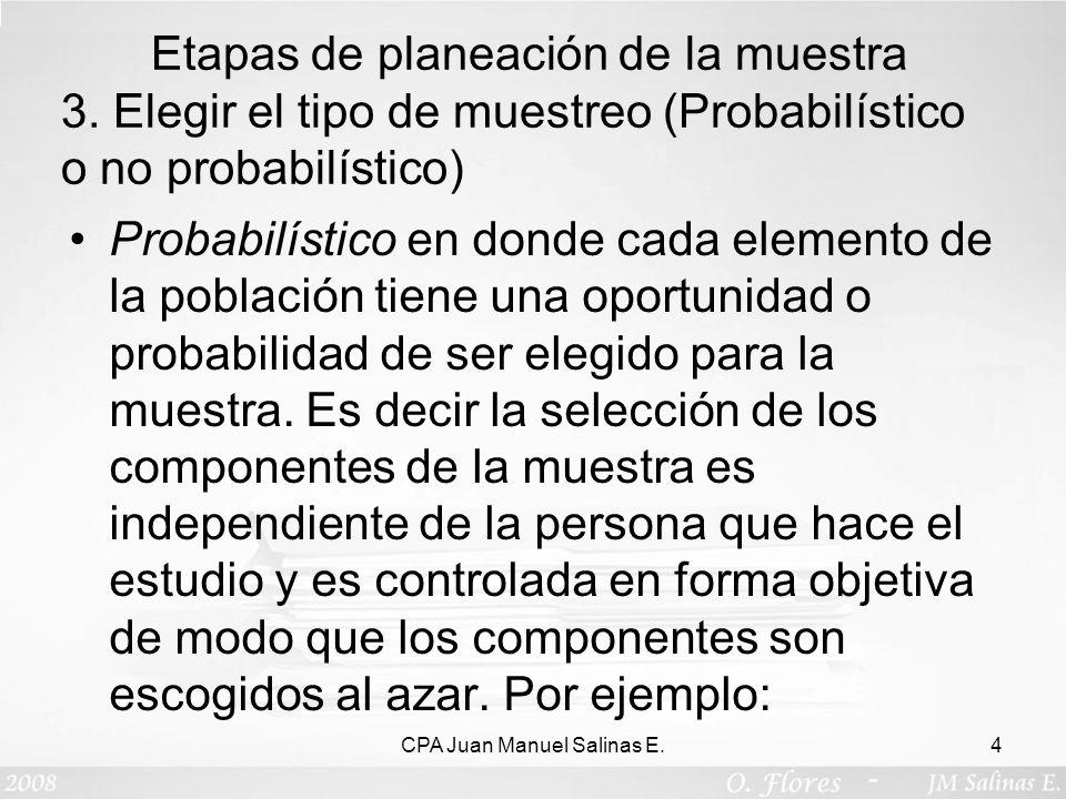 Probabilístico en donde cada elemento de la población tiene una oportunidad o probabilidad de ser elegido para la muestra. Es decir la selección de lo
