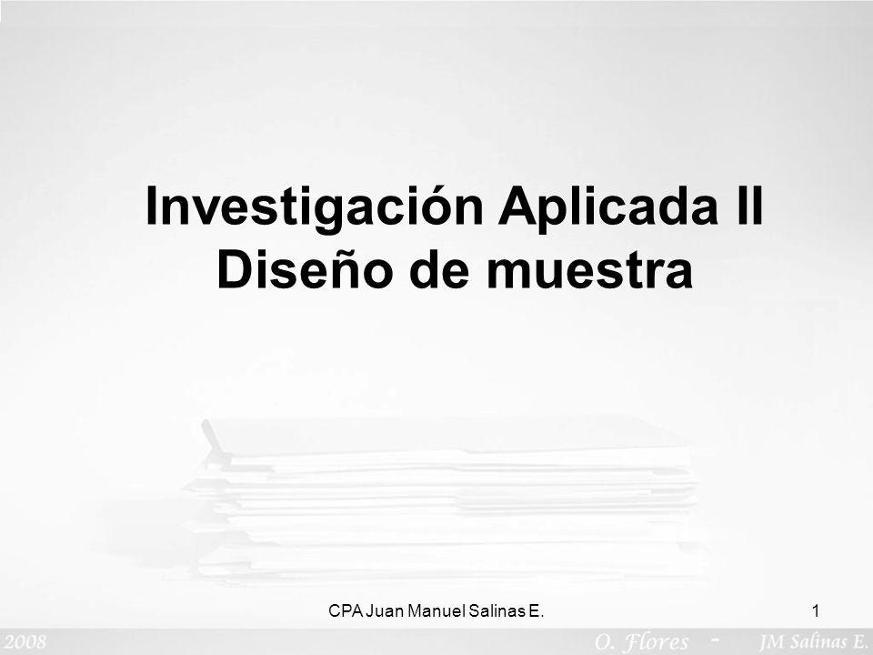 CPA Juan Manuel Salinas E.1 Investigación Aplicada II Diseño de muestra