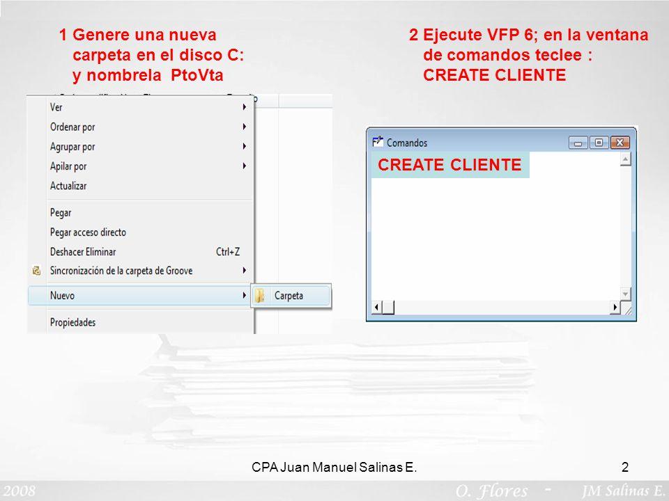 CPA Juan Manuel Salinas E.2 1 Genere una nueva carpeta en el disco C: y nombrela PtoVta 2 Ejecute VFP 6; en la ventana de comandos teclee : CREATE CLI