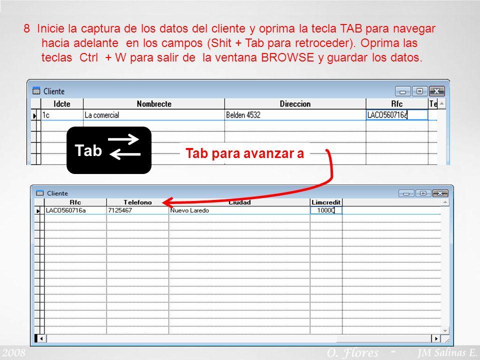 CPA Juan Manuel Salinas E.6 8 Inicie la captura de los datos del cliente y oprima la tecla TAB para navegar hacia adelante en los campos (Shit + Tab p