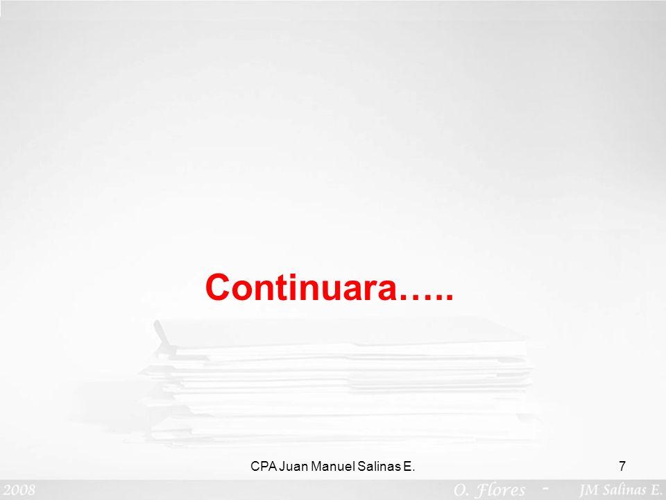 CPA Juan Manuel Salinas E.7 Continuara…..