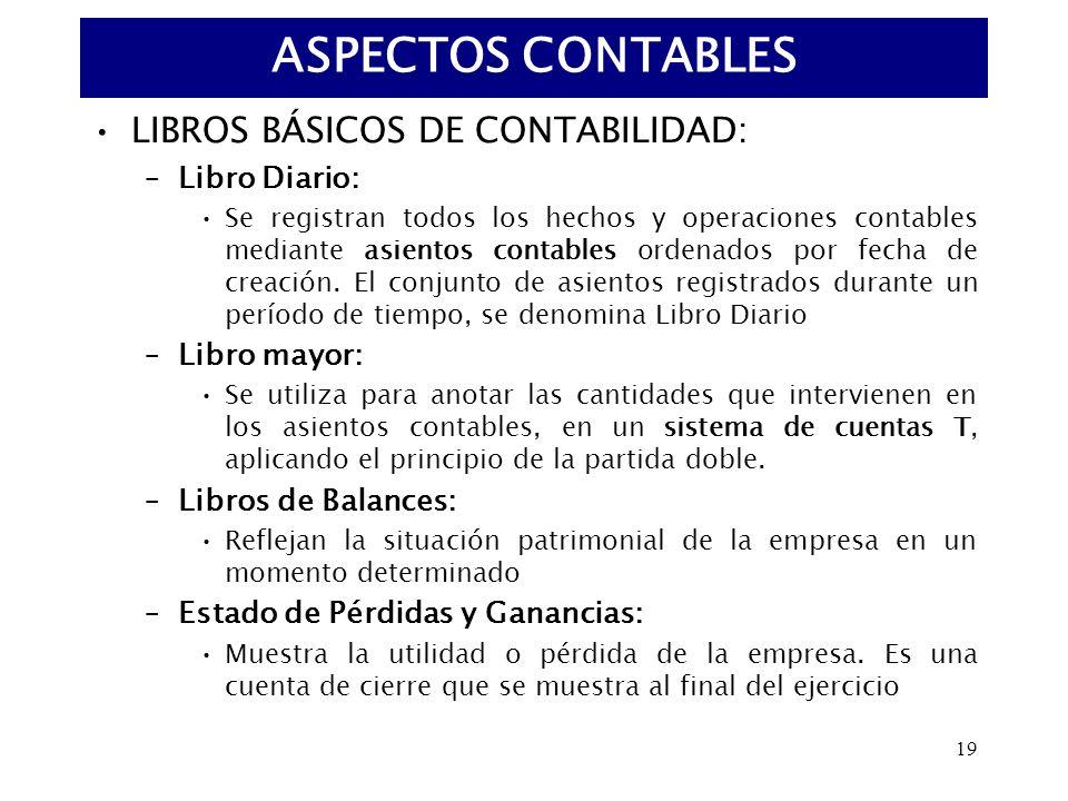 19 LIBROS BÁSICOS DE CONTABILIDAD: –Libro Diario: Se registran todos los hechos y operaciones contables mediante asientos contables ordenados por fech
