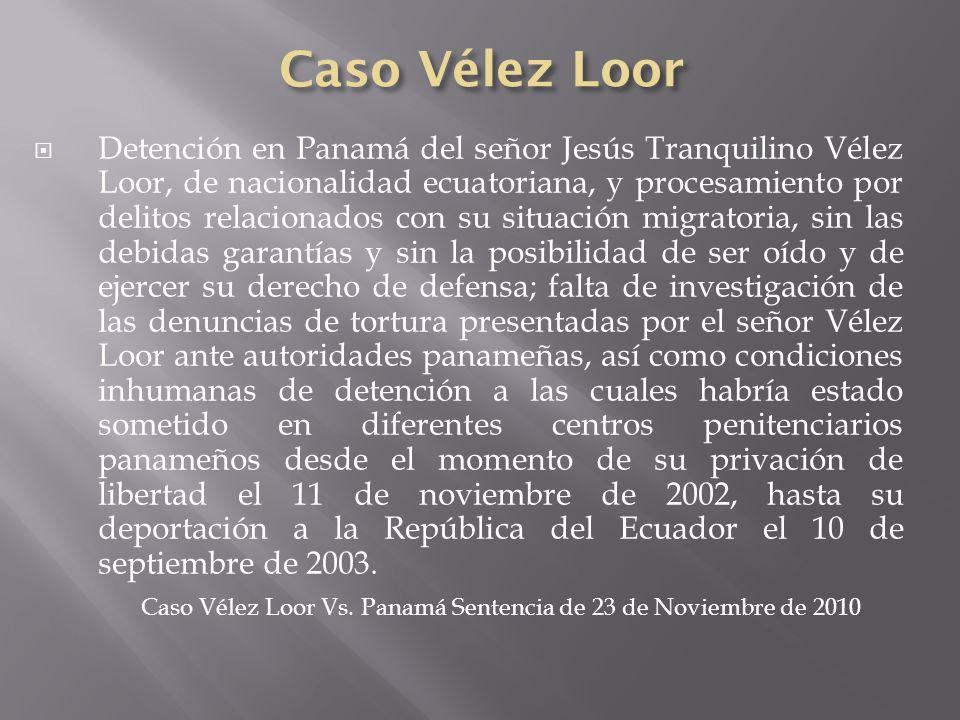 Detención en Panamá del señor Jesús Tranquilino Vélez Loor, de nacionalidad ecuatoriana, y procesamiento por delitos relacionados con su situación mig