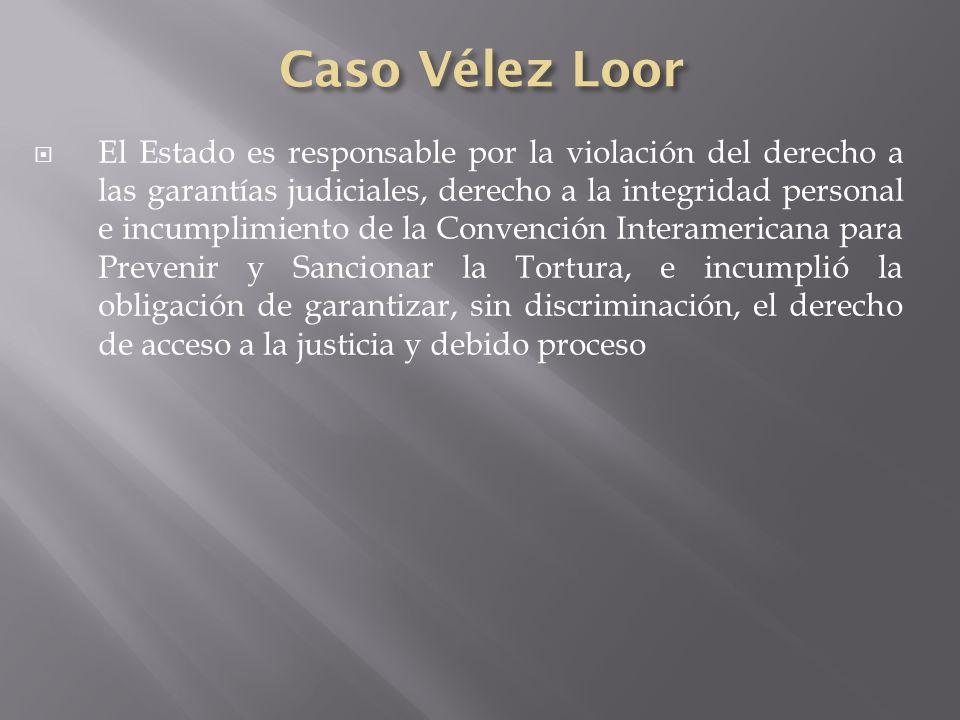 El Estado es responsable por la violación del derecho a las garantías judiciales, derecho a la integridad personal e incumplimiento de la Convención I