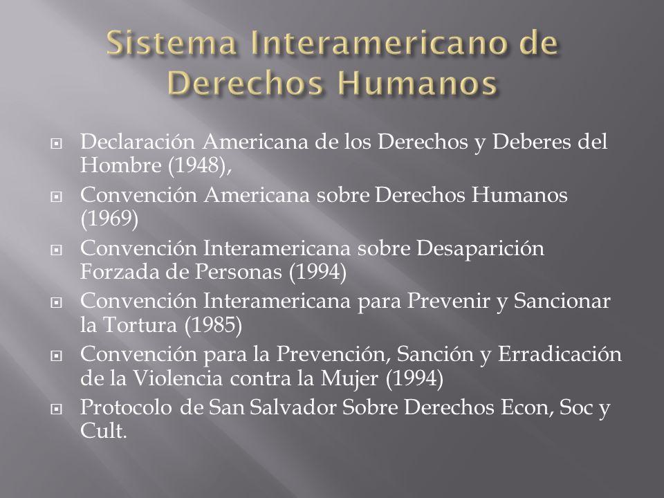 Declaración Americana de los Derechos y Deberes del Hombre (1948), Convención Americana sobre Derechos Humanos (1969) Convención Interamericana sobre