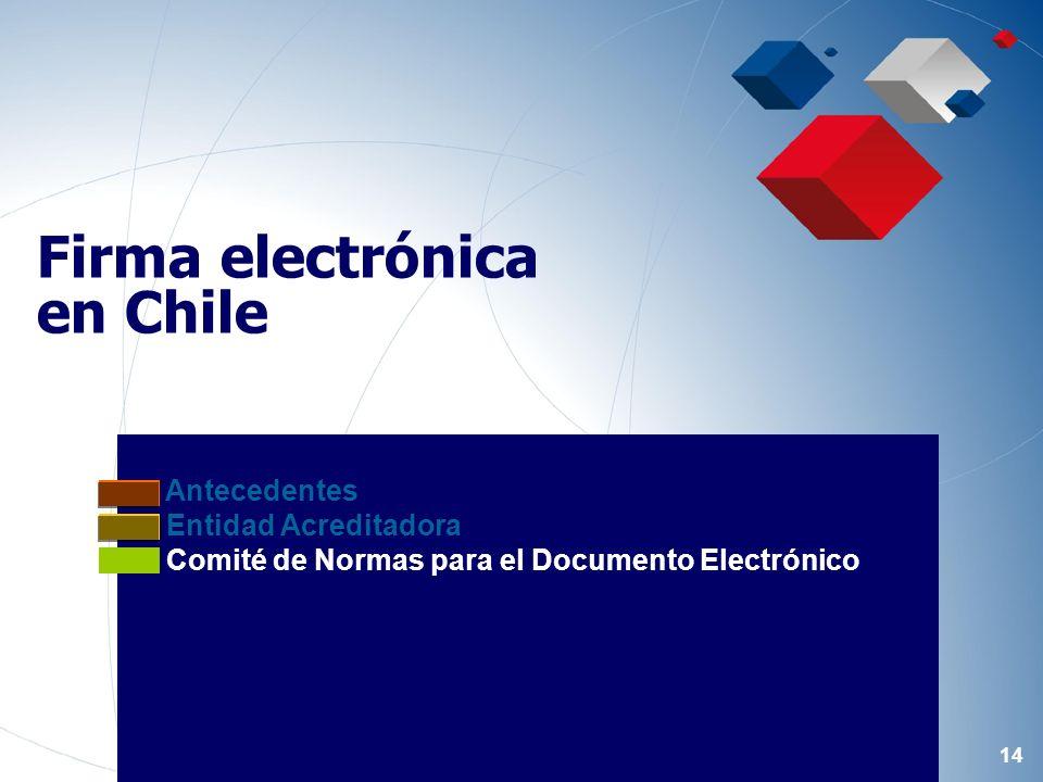 14 Antecedentes Entidad Acreditadora Comité de Normas para el Documento Electrónico Firma electrónica en Chile