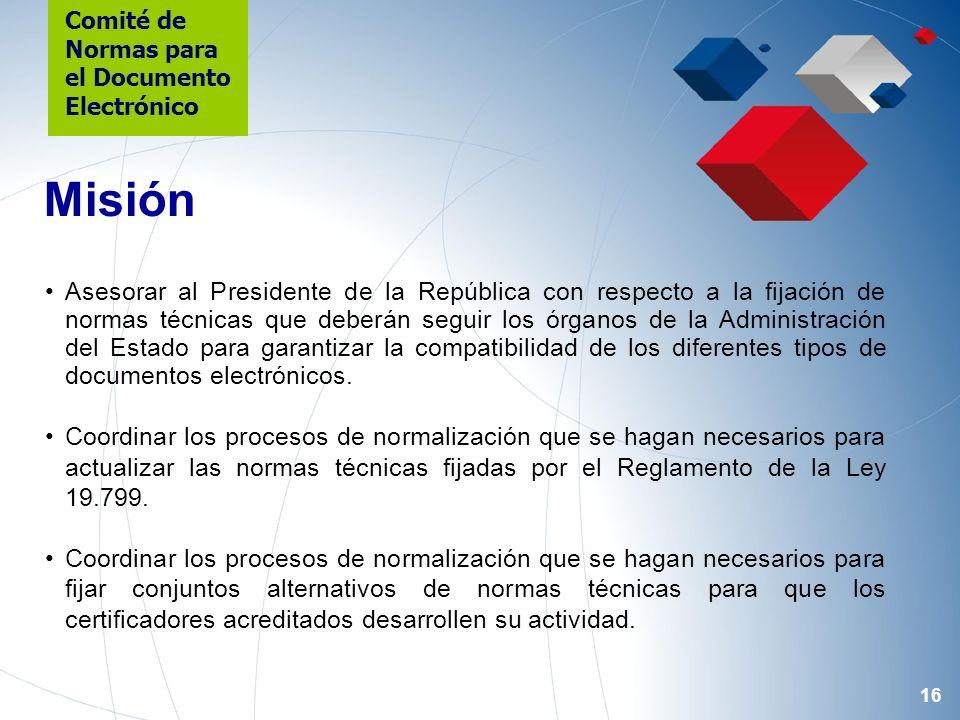 16 Asesorar al Presidente de la República con respecto a la fijación de normas técnicas que deberán seguir los órganos de la Administración del Estado para garantizar la compatibilidad de los diferentes tipos de documentos electrónicos.