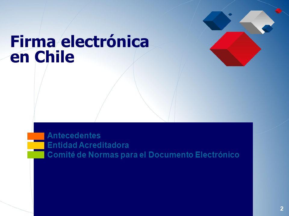 2 Antecedentes Entidad Acreditadora Comité de Normas para el Documento Electrónico Firma electrónica en Chile