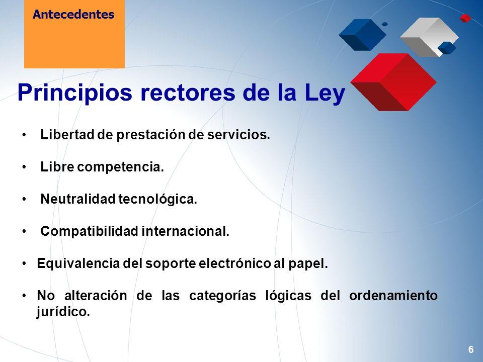 6 Principios rectores de la Ley Libertad de prestación de servicios. Libre competencia. Neutralidad tecnológica. Compatibilidad internacional. Equival