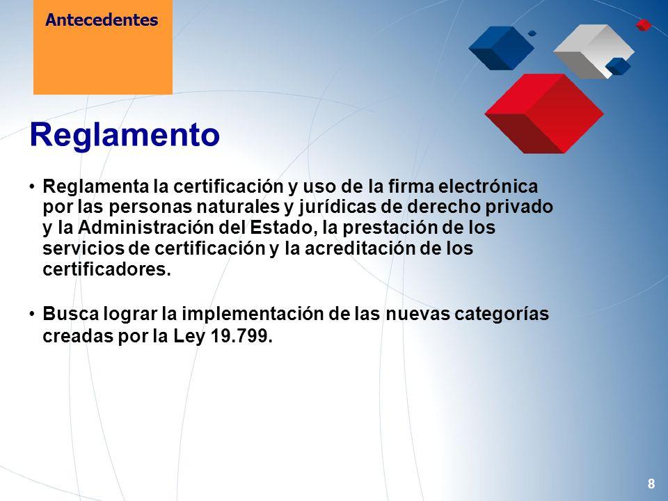8 Reglamento Reglamenta la certificación y uso de la firma electrónica por las personas naturales y jurídicas de derecho privado y la Administración del Estado, la prestación de los servicios de certificación y la acreditación de los certificadores.