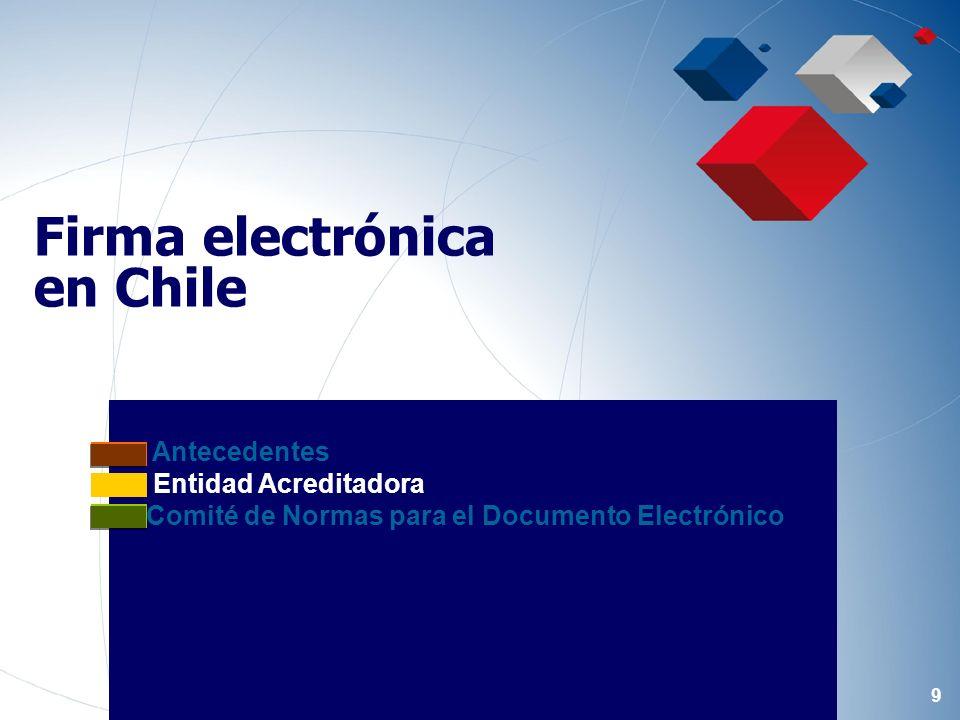 9 Entidad Acreditadora Comité de Normas para el Documento Electrónico Firma electrónica en Chile