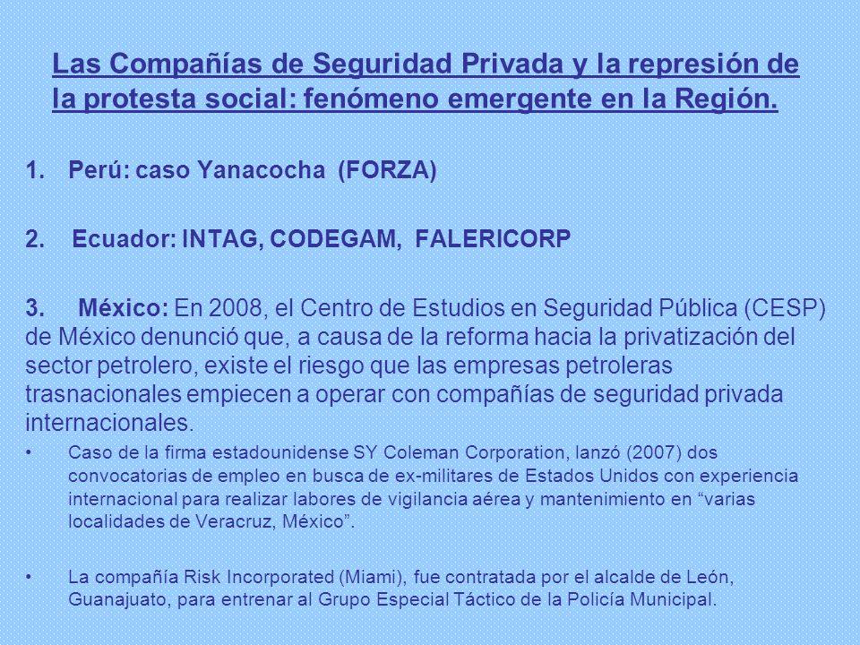 Las Compañías de Seguridad Privada y la represión de la protesta social: fenómeno emergente en la Región. 1.Perú: caso Yanacocha (FORZA) 2. Ecuador: I