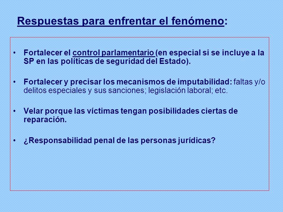 Respuestas para enfrentar el fenómeno: Fortalecer el control parlamentario (en especial si se incluye a la SP en las políticas de seguridad del Estado