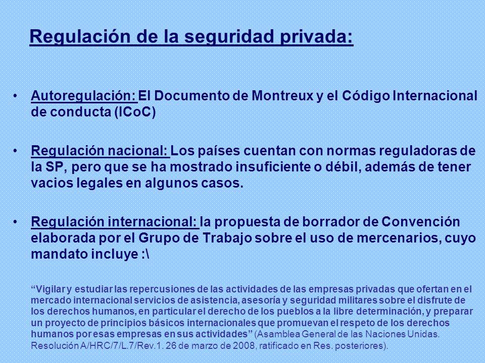 Regulación de la seguridad privada: Autoregulación: El Documento de Montreux y el Código Internacional de conducta (ICoC) Regulación nacional: Los paí