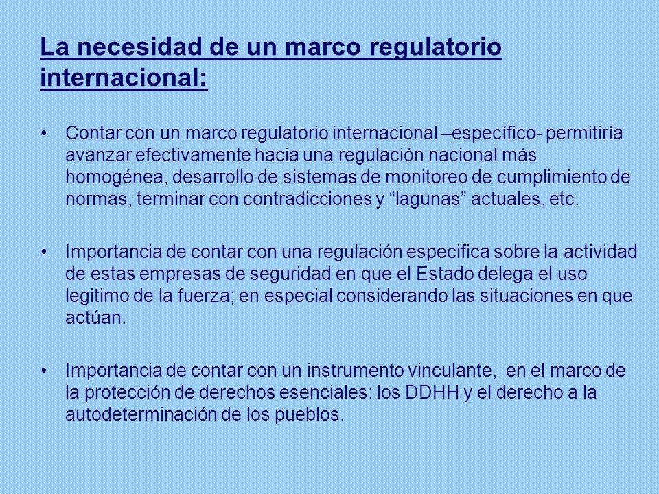 La necesidad de un marco regulatorio internacional: Contar con un marco regulatorio internacional –específico- permitiría avanzar efectivamente hacia
