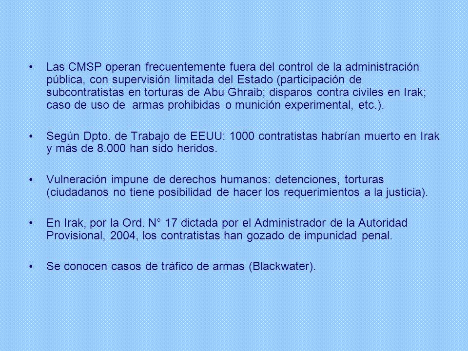 Las CMSP operan frecuentemente fuera del control de la administración pública, con supervisión limitada del Estado (participación de subcontratistas e