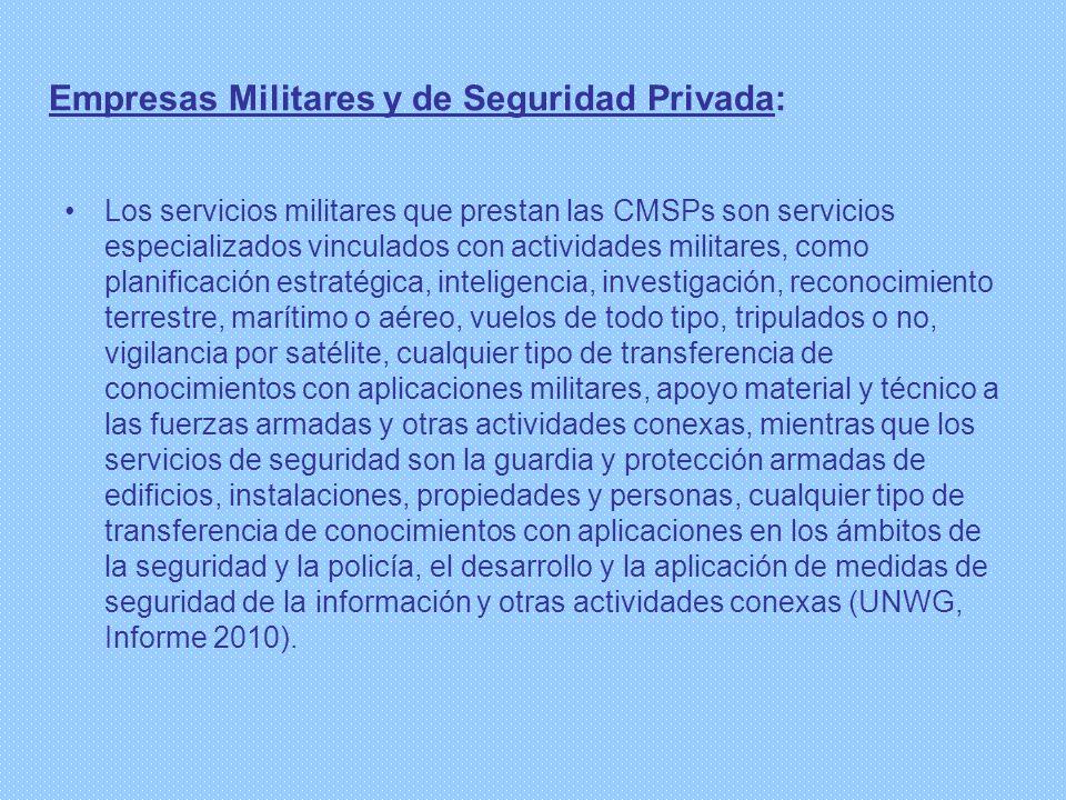 Empresas Militares y de Seguridad Privada: Los servicios militares que prestan las CMSPs son servicios especializados vinculados con actividades milit