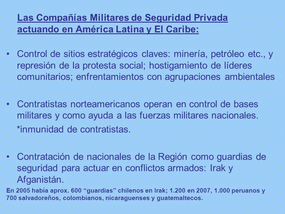 Las Compañías Militares de Seguridad Privada actuando en América Latina y El Caribe: Control de sitios estratégicos claves: minería, petróleo etc., y