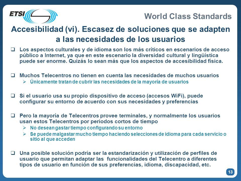 World Class Standards Accesibilidad (vi). Escasez de soluciones que se adapten a las necesidades de los usuarios Los aspectos culturales y de idioma s