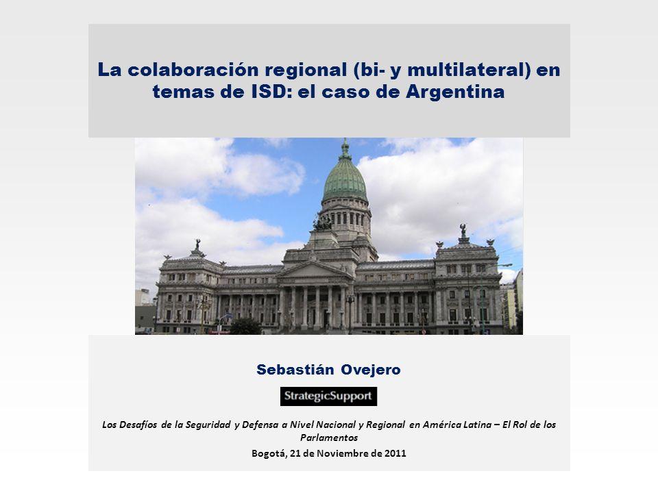 Sebastián Ovejero Los Desafíos de la Seguridad y Defensa a Nivel Nacional y Regional en América Latina – El Rol de los Parlamentos Bogotá, 21 de Novie