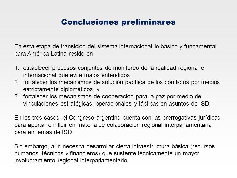 Conclusiones preliminares En esta etapa de transición del sistema internacional lo básico y fundamental para América Latina reside en 1.establecer pro
