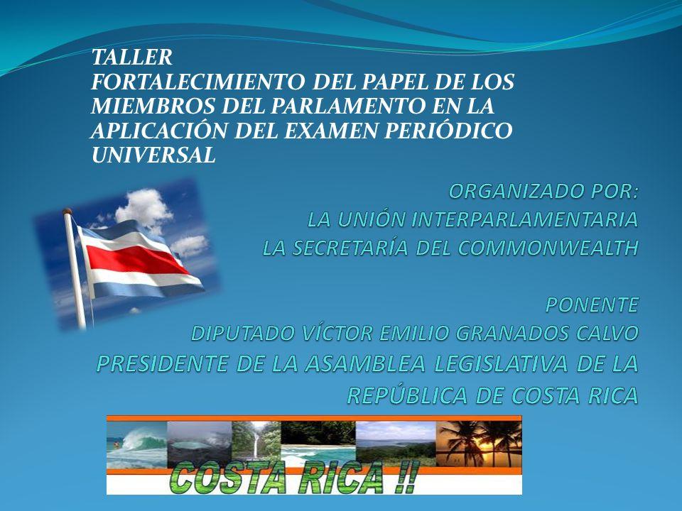 TALLER FORTALECIMIENTO DEL PAPEL DE LOS MIEMBROS DEL PARLAMENTO EN LA APLICACIÓN DEL EXAMEN PERIÓDICO UNIVERSAL