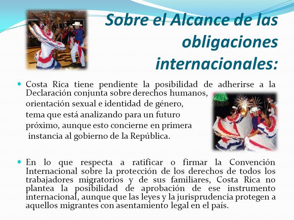 Sobre el Alcance de las obligaciones internacionales: Costa Rica tiene pendiente la posibilidad de adherirse a la Declaración conjunta sobre derechos
