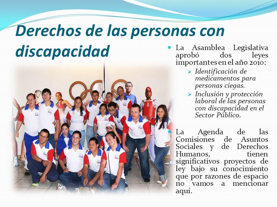 Derechos de las personas con discapacidad La Asamblea Legislativa aprobó dos leyes importantes en el año 2010: Identificación de medicamentos para per