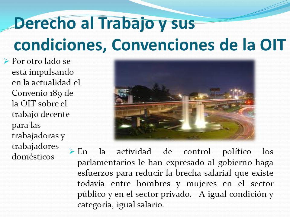 Derecho al Trabajo y sus condiciones, Convenciones de la OIT En la actividad de control político los parlamentarios le han expresado al gobierno haga