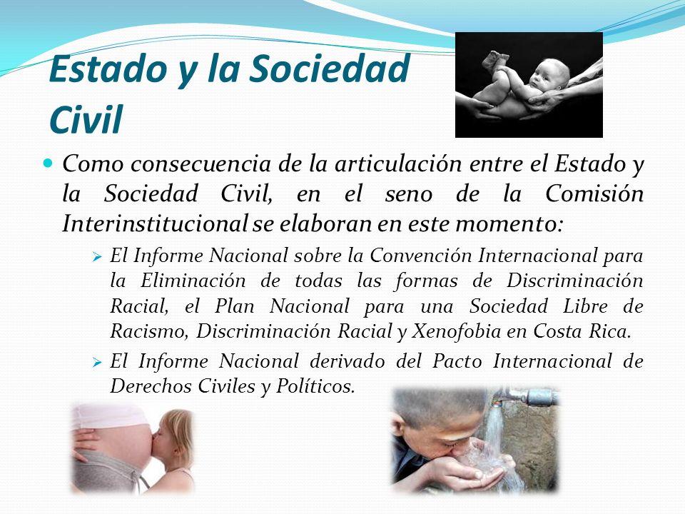 Estado y la Sociedad Civil Como consecuencia de la articulación entre el Estado y la Sociedad Civil, en el seno de la Comisión Interinstitucional se e