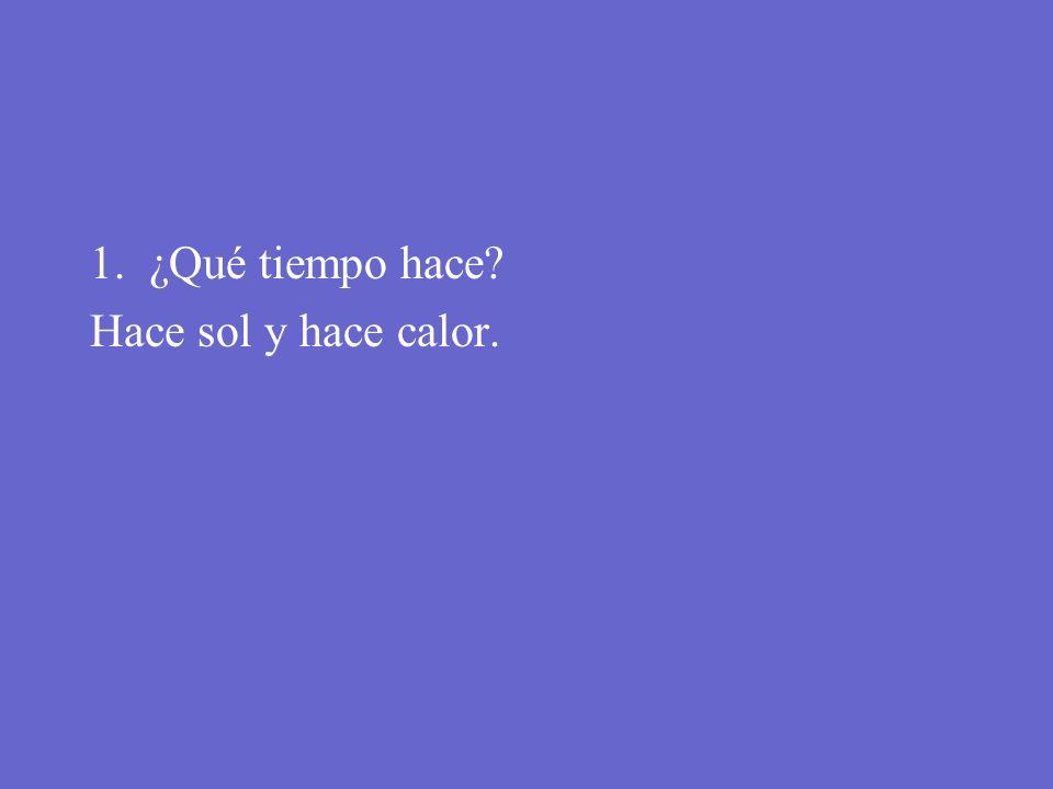 Para y Piensa Contesta en español. 1. ¿Qué tiempo hace?