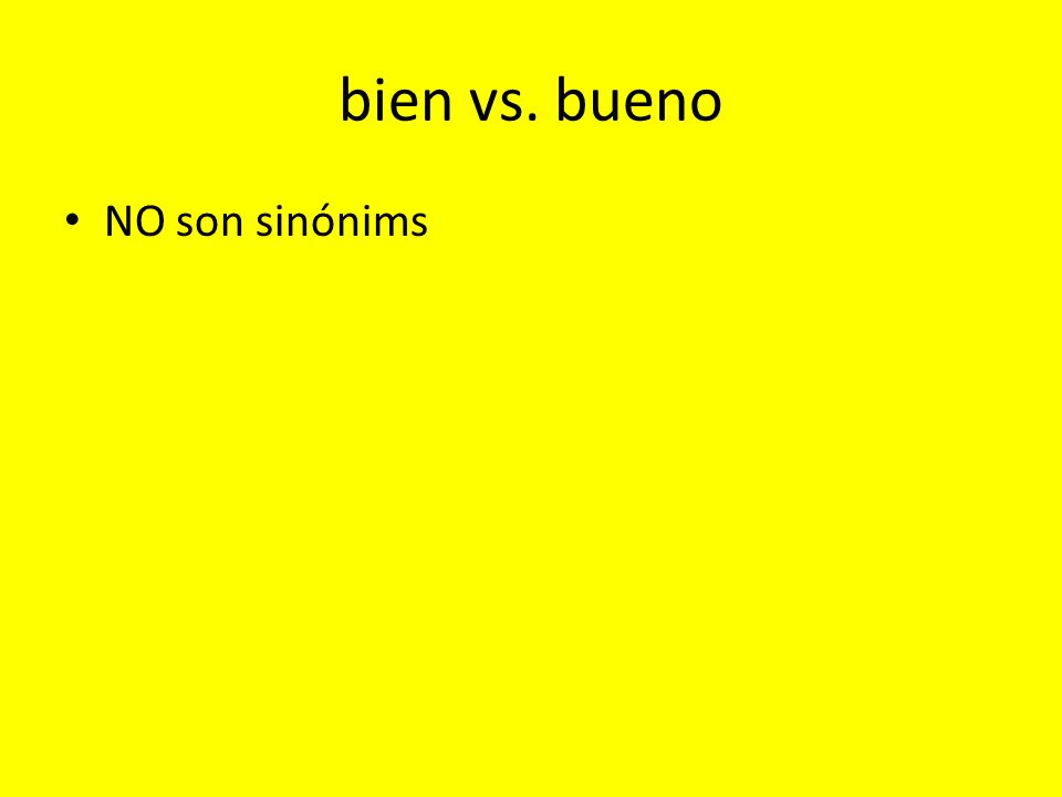 bien means WELL used with verbs to describe to what degree José baila bien.