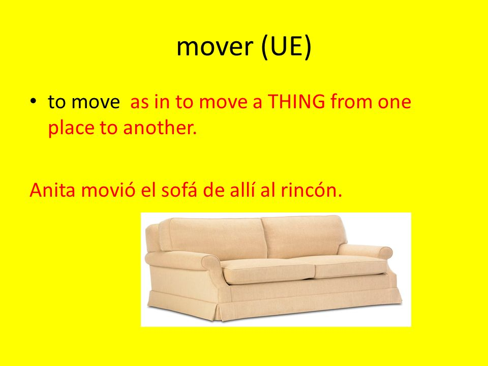 moverse (UE) to move as in a PERSON moving him or herself in some way.