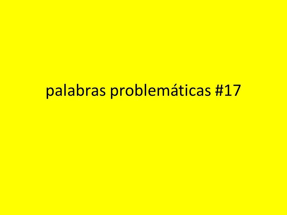 palabras problemáticas #17