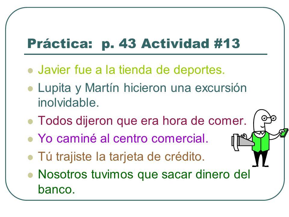 Práctica: p.43 Actividad #13 Javier fue a la tienda de deportes.
