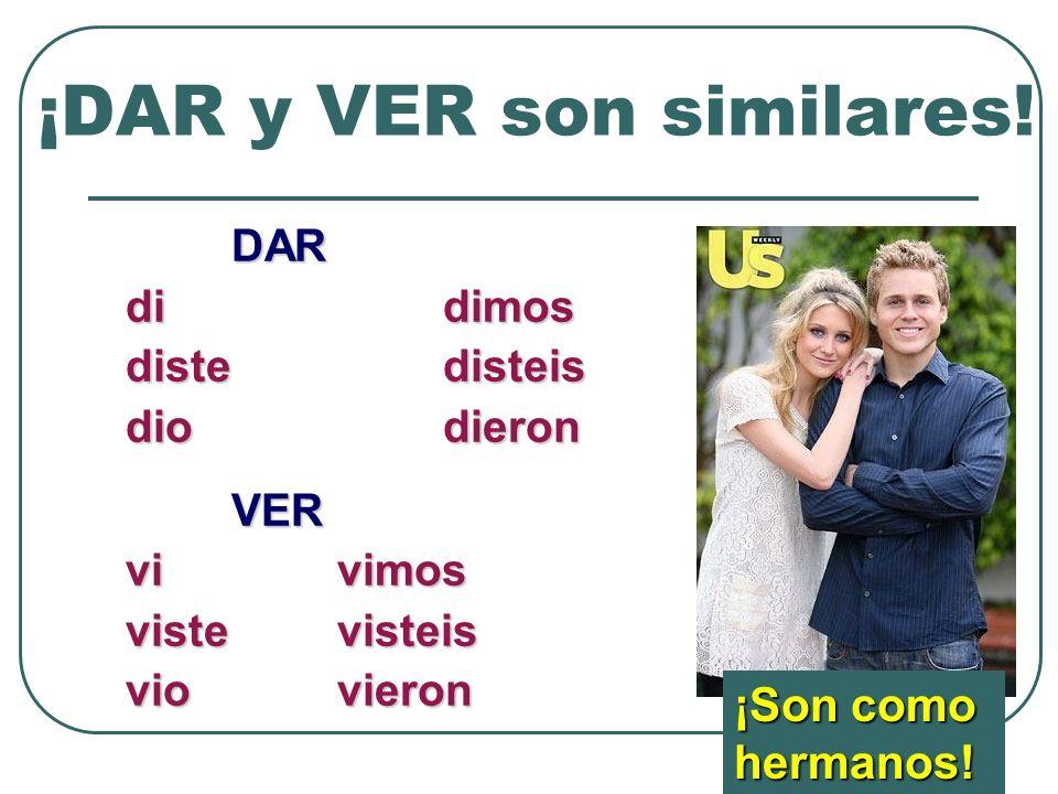 ¡DAR y VER son similares.