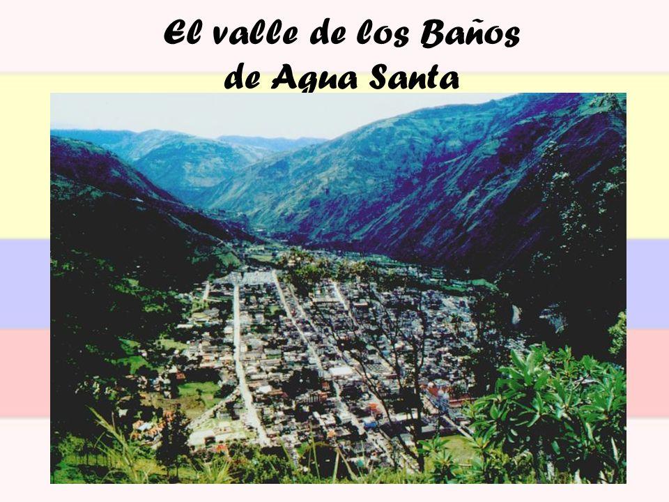 El valle de los Baños de Agua Santa