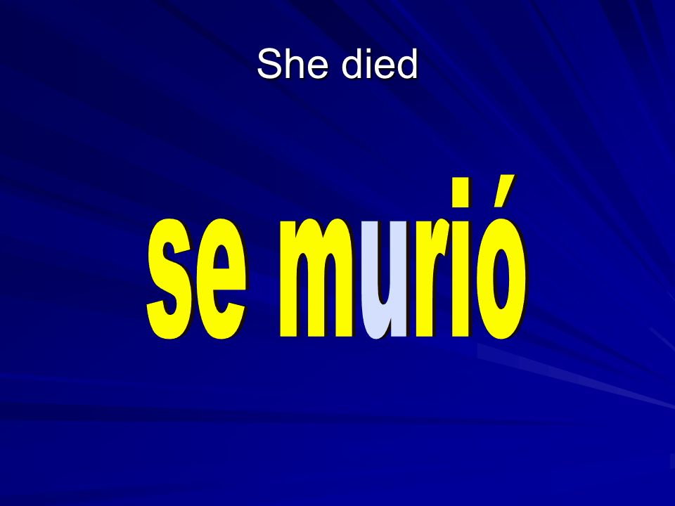 She died