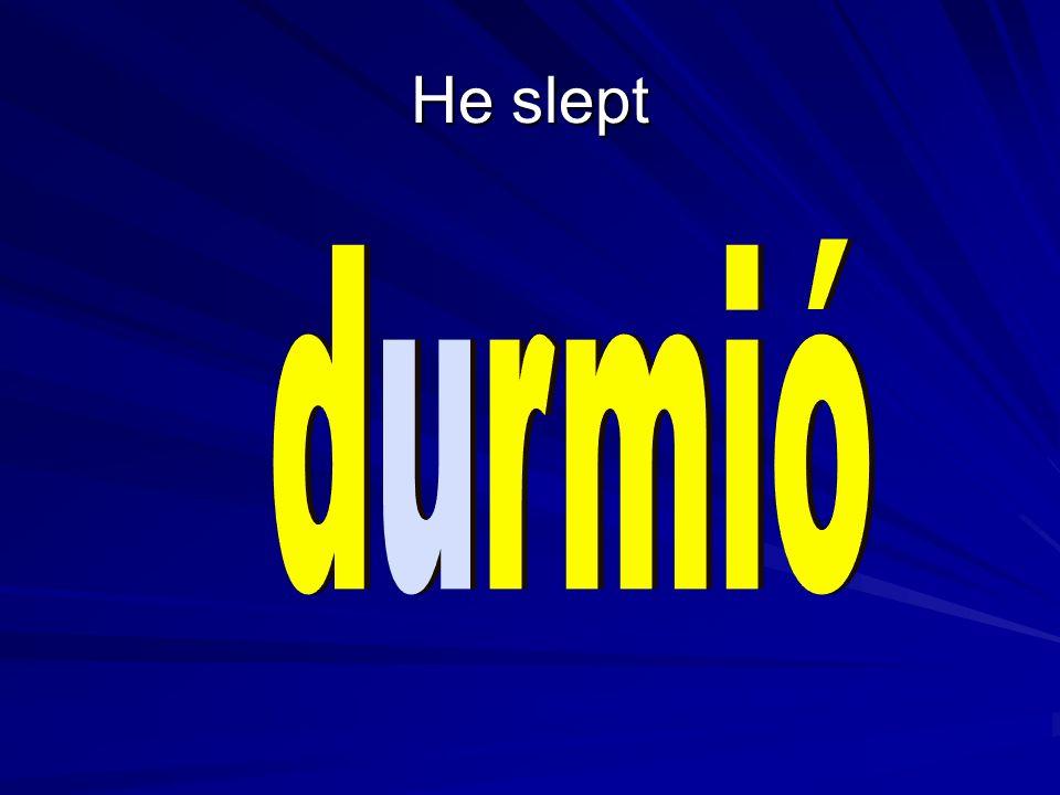 He slept