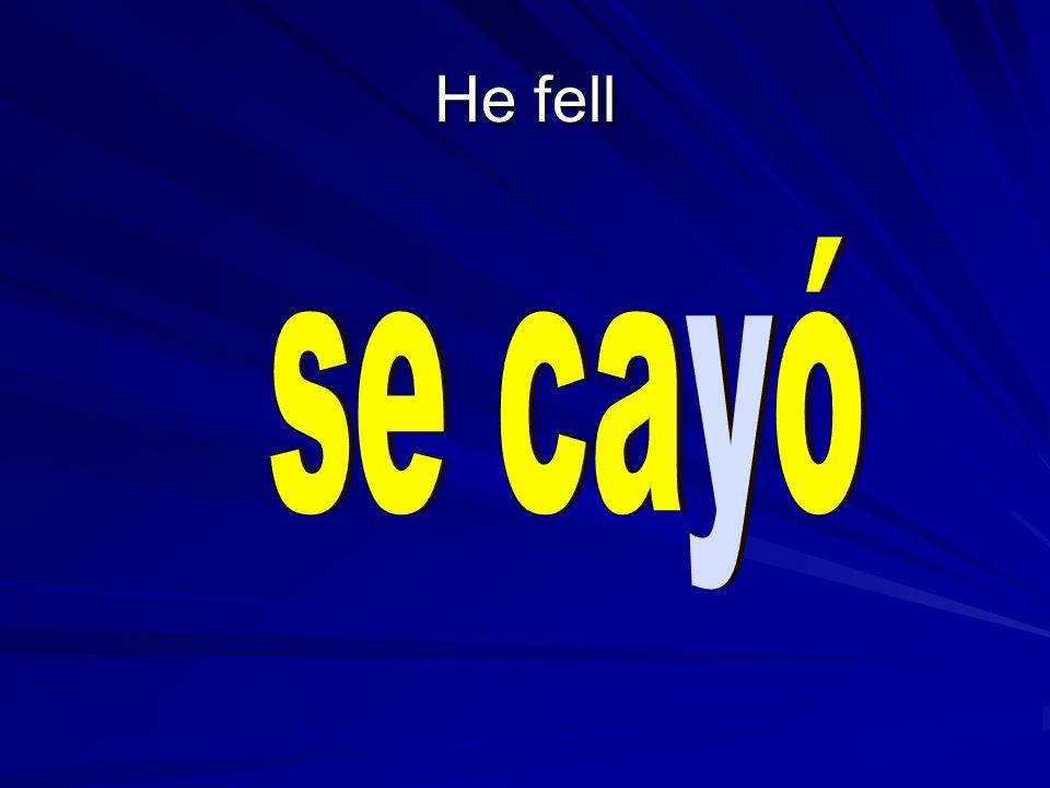 He fell