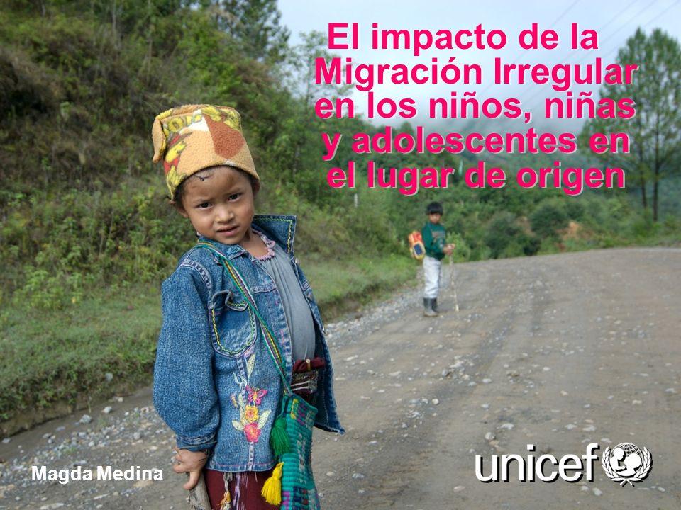 El impacto de la Migración Irregular en los niños, niñas y adolescentes en el lugar de origen Magda Medina