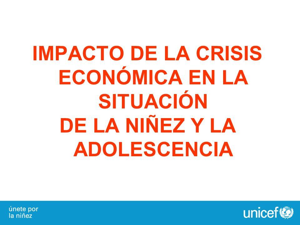 IMPACTO DE LA CRISIS ECONÓMICA EN LA SITUACIÓN DE LA NIÑEZ Y LA ADOLESCENCIA
