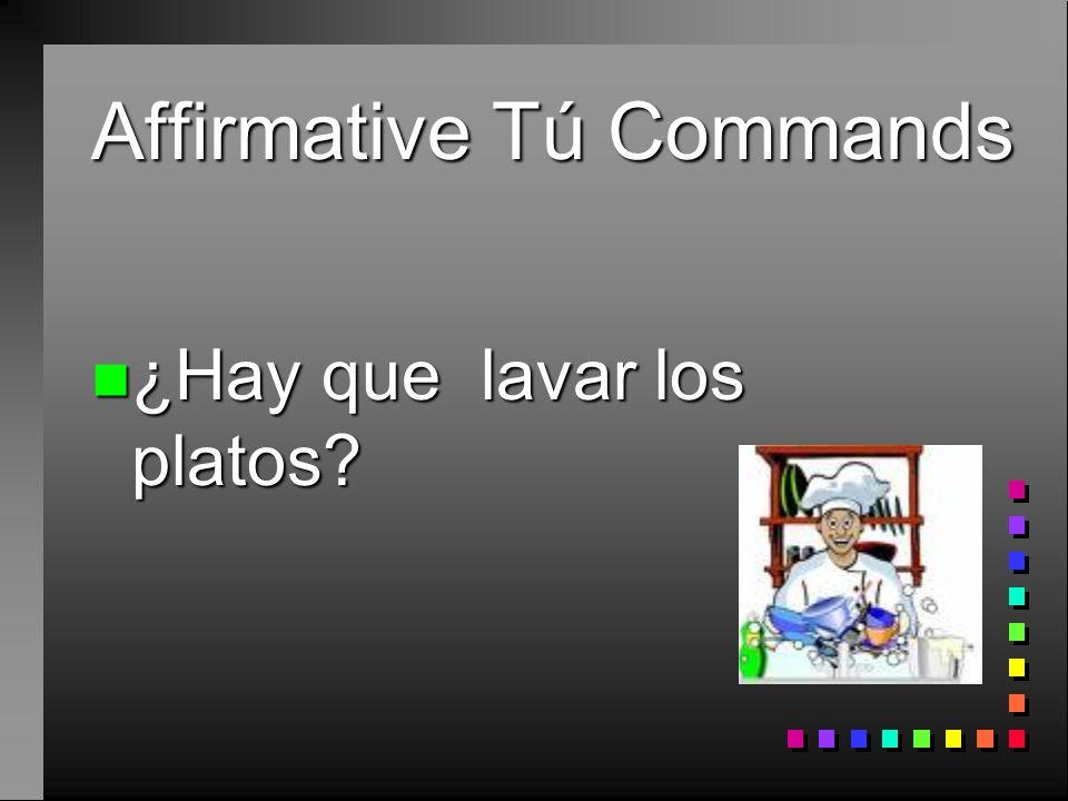 Affirmative Tú Commands n Sí, ¡saca la basura! n Now with a pronoun n Sí, ¡sácala!
